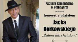 Żyłem jak chciałem - Jacek Borkowski w Oranżerii
