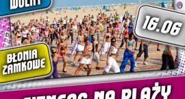 Fitness Na Plaży - po raz pierwszy w Ciechanowie!