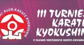 III Turniej Karate Kyokushin o Puchar Prezydenta Ciechanowa