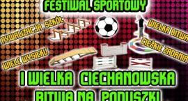 Festiwal Sportowy i Wielka Ciechanowska Bitwa na Poduszki już w piątek